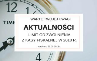 Limit do zwolnienia z kasy fiskalnej w 2018r.