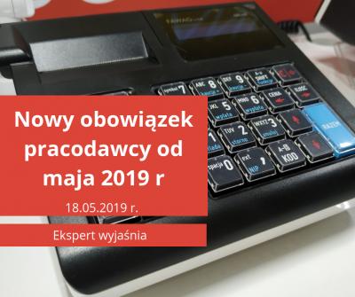 Nowy obowiązek pracodawcy od maja 2019 roku